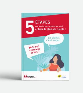5 étapes pour booster votre présence sur le web et faire le plein de clients !